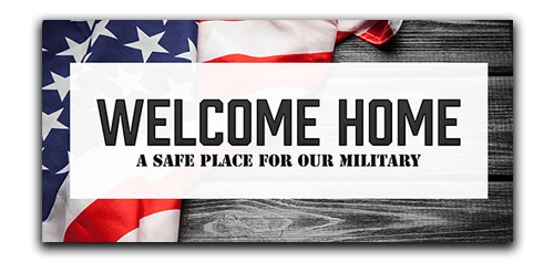 Welcome Home is a safe place for our military