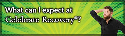 What can I expect at Celebrate Recovery